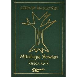 Mitologia Słowian - Księga Ruty - Czesław Białczyński