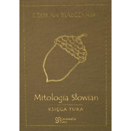 Mitologia Słowian - Księga Tura - Czesław Białczyński